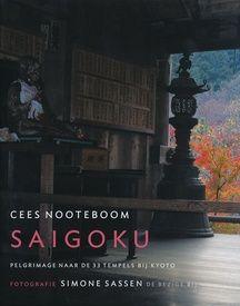 Saigoku | Pelgrimage naar de 33 tempels bij Kyoto | Cees Nooteboom