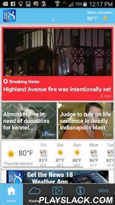 WLFI-TV News Channel 18  Android App - playslack.com ,  Experience the brand new WLFI-TV 18 app. Get more news, more weather and more video. It's everything you love about News Channel 18 right at your fingertips. WLFI-TV 18 has the latest local news, sports, weather, bonus video and living green stories from West Lafayette, Indiana. Features: - Navigate easily through local news and information that's important to you - Stay informed of breaking news with News Channel 18 alerts - View local…
