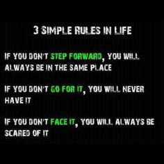 Three simple rules in Life! Step Foward...Go for it...Face it!!! dont click photo