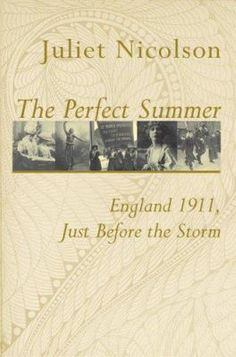 The Perfect Summer chronicles a glorious English summer a century ago when the world was on the cusp of irrevocable change. Through the tight lens of four months, Juliet Nicolson's rich storytelling gifts rivet us with the sights, colors, and feelings of a bygone era.