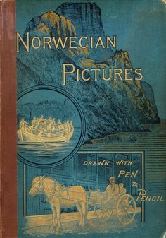 'Norwegian pictures drawn with pen and pencil' by Richard Lovett. William Clowes & Sons, Ltd., London, 1885