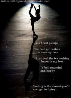Figure Skating - I always find my center when I'm on the ice.
