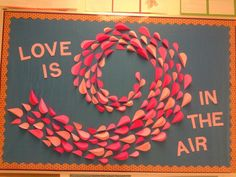 Valentine's Day bulletin board I did for my daughter's 3rd grade teacher.