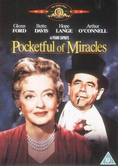 Directed by Frank Capra.  With Glenn Ford, Bette Davis, Hope Lange, Arthur O'Connell. A New York gangster and his girlfriend attempt to turn street beggar Apple Annie into a society lady when the peddler learns her daughter is marrying royalty.
