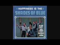 In spring of 1966, we were listening to the song Oh How Happy by the blue-eyed soul group out of the Detroit area, Shades of Blue - remember this one?