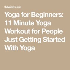 Yoga for Beginners: 11 Minute Yoga Workout for People Just Getting Started With Yoga