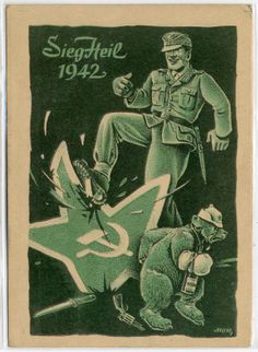 "Nazi postcard, ""Sieg Heil 1942"" - anti-Soviet message (a German soldier is kicking the Soviet emblem and a small, cowering Russian Bear)."