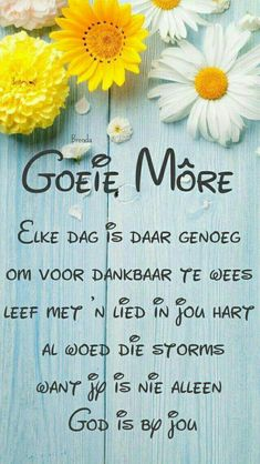 Leef met 'n lied in jou hart. Good Morning Cards, Good Morning Wishes, Morning Messages, Day Wishes, Morning Greeting, Positive Thoughts, Deep Thoughts, Family Qoutes, Evening Greetings