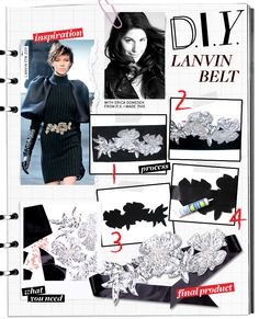 DO IT YOURSELF: LANVIN BELT  INGREDIENTS  -Double Faced Satin Ribbon (approximately 2 ¾ inch wide)  -Sequin patches  -Fabric Glue  -Scissors  -1 yard of Black Felt
