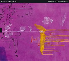 Wadada Leo Smith - The Great Lakes Suite