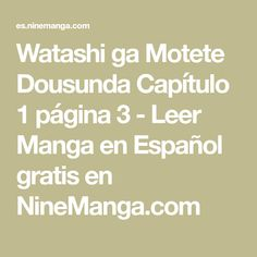 Watashi ga Motete Dousunda Capítulo 1 página 3 - Leer Manga en Español gratis en NineManga.com