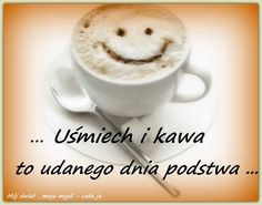 Uśmiech i kawa to udanego dnia podstaw #kawa Coffee Images, Coffee Quotes, Quotes For Him, Good Morning, Humor, Tableware, Funny, Beautiful Pictures, Wallpaper