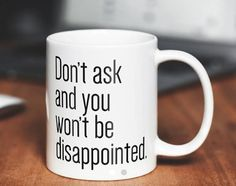 """""""Will you pick up my shift for me?"""" """"Will you talk to the boss for me?"""" """"Will you do all of my work for me?"""" Fuck off, no. Coffee Jokes, Funny Coffee, Funny Mugs, Best Coffee Mugs, I Love Coffee, Coffee Cups, Sippy Cups, Cup Crafts, Diy Mugs"""