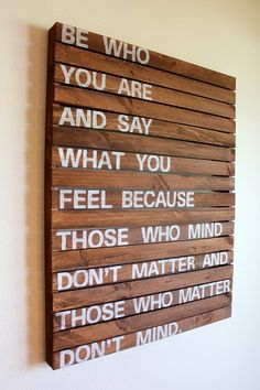 This will be my next DIY project. One of my favorite quotes by Dr. Suess! :)