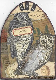 Owl: Avian (c) Paula Fagerberg Materials: Rubber stamps, dye inks, collage on cardstock