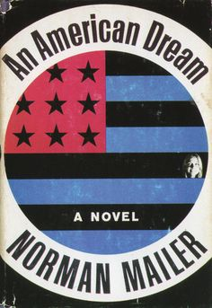 An American Dream by Norman Mailer, 1965 - cover art by Paul Bacon