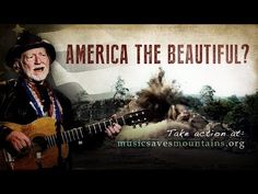 America the Beautiful? - Willie Nelson joins fight against mountaintop removal bill with new video