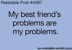 Best Friend Posts | quote quotes friends best best friend friend problems relate relatable ...