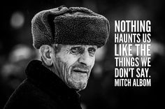 Nothing haunts us like the things we don't say. Instagram Quotes, Instagram Posts, Mitch Albom, Positive Messages, Powerful Quotes, Life Quotes, Positivity, Album, Motivation