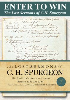 """Enter to win a Collector's or Hardcover edition of """"The Lost Sermons of C. Spurgeon, Volume These are his earliest sermons and outlines from Ch Spurgeon, Enter To Win, Religion, Thankful, Lost, Faith, Christian, Beautiful, Loyalty"""