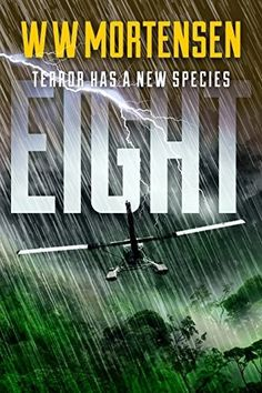 #BookForReview: EIGHT: TERROR HAS A NEW SPECIES by WW Mortensen. A new, thrilling read. Request for a review copy at https://www.readingalley.com/book/view/b238db83/.  #BookReviewers #BookLovers @WWMortensen