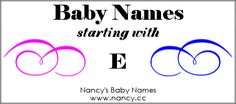 Long list of baby names (both boy names and girl names) starting with the letter E. Each name links to a popularity graph. #babynames
