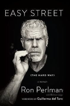 Easy Street (the Hard Way) : A Memoir by Ron Perlman (2014, Hardcover, Signed)