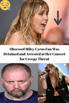 When an obsessed fan started sending the singer creepy messages before a concert. Obsessed Miley Cyrus Fan Was Detained and Arrested at Her Concert for . Thankfully, her security was well aware of the threat and quickly intervened.