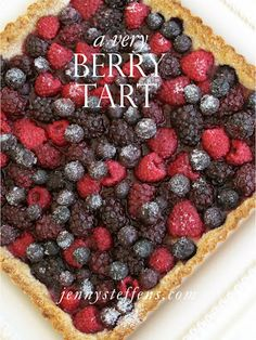4th of July Dessert | A Very Berry Tart     Jenny Steffens Hobick
