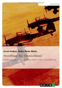 Sturzflüge für Deutschland: Kurzbiografie der Testpilotin Melitta Schenk Gräfin von Stauffenberg von Ernst Probst http://www.amazon.de/dp/3656256098/ref=cm_sw_r_pi_dp_wfK0ub153BP7Z
