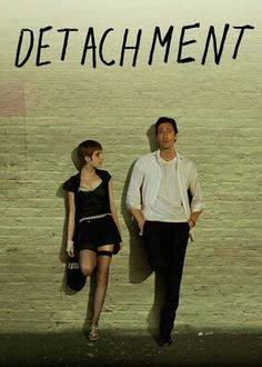 Detachment ( 2011 ) - loved this movie.