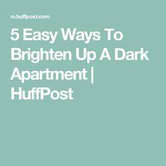5 Easy Ways To Brighten Up A Dark Apartment   HuffPost