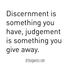 Discernment quote by Douglas Weiss, Ph.D.