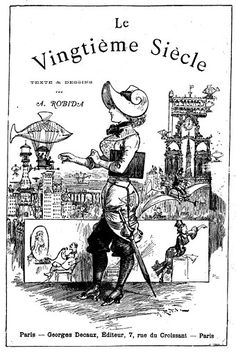 More 19th-century futurism from French illustrator and author Albert Robida. Le Vingtième Siècle was published in 1883, and is a far more comical look at life in the 20th century than La Vie Électr...
