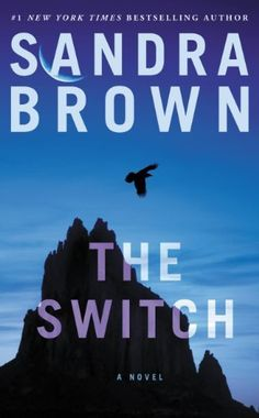 The Switch - Sandra Brown, New York Times Bestselling Author Book Nerd, Book Club Books, Book Lists, Books To Buy, Books To Read, Sandra Brown Books, Contemporary Romance Novels, Free Books Online, The Victim