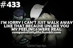 Im sorry I cant just walk away like you Swag Quotes, Boy Quotes, Swag Boys, Phone Quotes, Walking Away, Im Sorry, Real Love, Love Images, I Cant