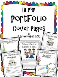 These IB PYP cover sheets can be used for the on-going working binder and/or for the IB PYP Portfolio. These sheets are designed to be used as a mini reflection sheet as the you introduce each new unit of inquiry. There are two forms of the portfolio sheets and are created to make the children think about the new central idea and the lines of inquiry as they write them on the cover sheet.