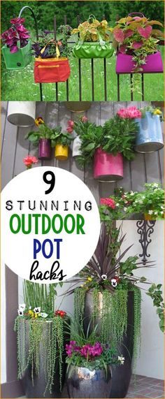 9 Stunning Outdoor Pot Hacks.  Tips and tricks to planting and displaying flowers in your outdoor spaces.  Creative pots.