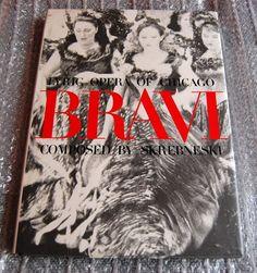 Bravi : Lyric Opera of Chicago by Tony Romano, Victor Skrebneski and Dan Rest...