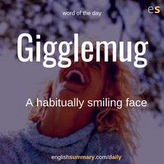 Gigglemug (n) A habitually smiling face Interesting English Words, Unusual Words, Weird Words, Rare Words, New Words, Cool Words, Unique Words, English Phrases, Learn English Words
