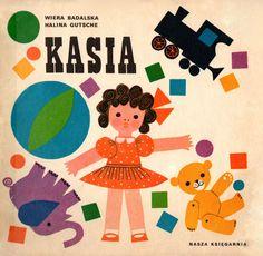 Kasia Autor: Wiera Badalska Ilustrator: Halina Gutsche Nasza Księgarnia, Warszawa 1983 Seria: Książeczki z misiowej półeczki