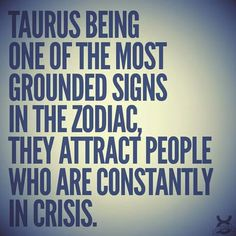 Taurus Facts Story of my life!