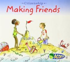 Concept by Cassie Mayer This book talks about making friends and the importance of making friends Character Trait, Character Development, Democracy For Kids, Children's Picture Books, Parents As Teachers, School Themes, Citizenship, School Counseling, Social Skills