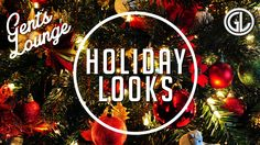2 Looks for the Holidays || Gent's Lounge
