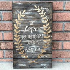 We love because he first loved us wood sign, Scripture wood sign, spiritual…