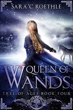 Queen of Wands (The Tree of Ages Series Book 4) by Sara C. Roethle, http://www.amazon.com/dp/B0735HWHTF/ref=cm_sw_r_pi_dp_r-ytzb3GM4E1R