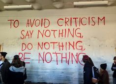 To avoid criticism, follow these instructions: