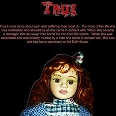 True, a 17 yr old female spirit.  Tormented and murdered, now resides at The Haunted Dollhouse Cam.