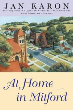 At Home in Mitford by Jan Karon The first book in the series about Father Tim, an  Episcopalian pastor, and his life in a small town in North Carolina. Father Tim's life is lonely, but then a big dog, a delinquent boy, and a charming neighbor come along to fill his life with love. A gentle series with a strong Christian focus and happy endings.
