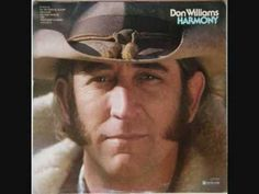 Don Williams - Harmony (Full album) Country Music Stars, Country Songs, Country Western Singers, Country Videos, Country Uk, Country Style, Don Williams Songs, Music Charts, Famous Singers